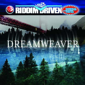 Riddim Driven: Dreamweaver アーティスト写真