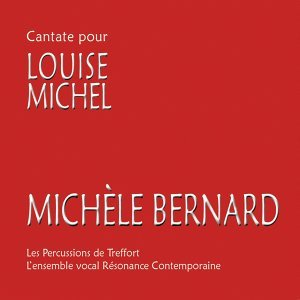 Michèle Bernard, Les percussions de Treffort, L'ensemble vocal Résonance Contemporaine 歌手頭像
