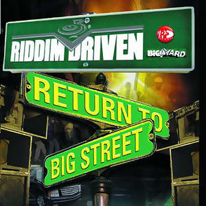 Riddim Driven: Return To Big Street 歌手頭像