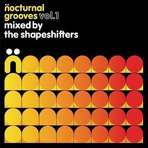 Nocturnal Grooves Volume 1 mixed by The Shapeshifters 歌手頭像