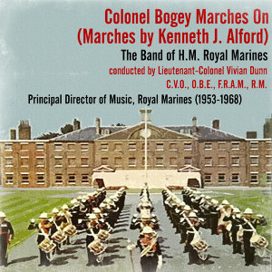H.M. Royal Marines conducted by Lieutenant-Colonel Vivian Dunn, Colonel Bogey 歌手頭像