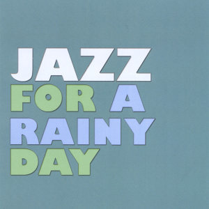 Jazz for a Rainy Day (雨後爵士) 歌手頭像