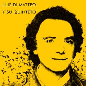 Luis Di Matteo y Su Quinteto 歌手頭像