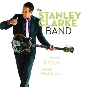 The Stanley Clarke Band featuring Hiromi with Ruslan & Ronald Bruner, Jr., The Stanley Clarke Band, Ronald Bruner, Jr., Ruslan 歌手頭像