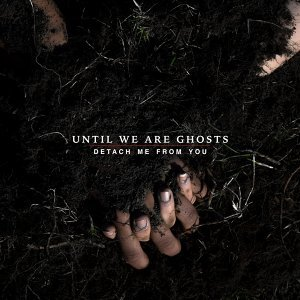 Until We Are Ghosts