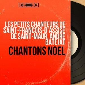 Les Petits Chanteurs de Saint-François-d'Assise de Saint-Maur, André Batejat 歌手頭像