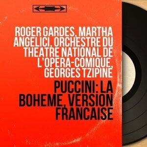 Roger Gardès, Martha Angelici, Orchestre du Théâtre national de l'Opéra-Comique, Georges Tzipine 歌手頭像