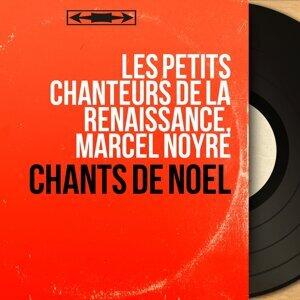 Les Petits Chanteurs de la Renaissance, Marcel Noyre 歌手頭像