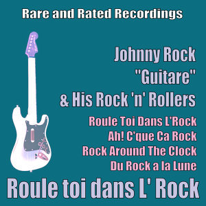 "Johnny Rock ""Guitare"" & His Rock 'n' Rollers 歌手頭像"