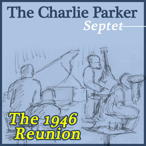 The Charlie Parker Septet 歌手頭像