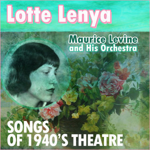 Lotte Lenya, Maurice Levine and His Orchestra 歌手頭像