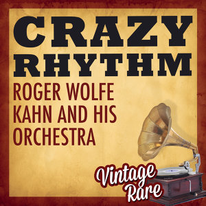 Roger Wolfe Kahn & His Orchestra 歌手頭像