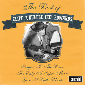 "Cliff ""Ukulele Ike"" Edwards, Cliff ""Ukelele Ike"" Edwards 歌手頭像"