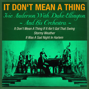 Ivie Anderson with Duke Ellington & His Orchestra, Ivie Anderson, Duke Ellington & His Orchestra 歌手頭像