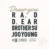 Ra.D, d.ear, BrotherSu, JooYoung