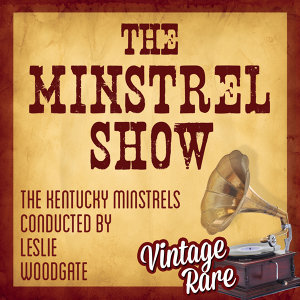 The Kentucky Minstrels Conducted by Leslie Woodgate 歌手頭像