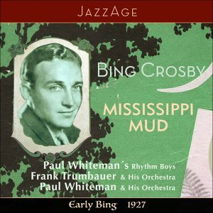 Bing Crosby, Frank Trumbauer & His Orchestra, Paul Whiteman & His Orchestra 歌手頭像