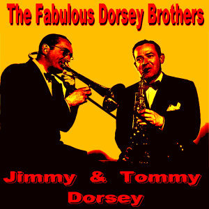Jimmy & Tommy Dorsey 歌手頭像