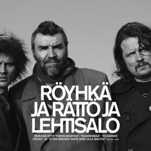 Röyhkä Ja Rättö Ja Lehtisalo 歌手頭像