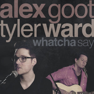 Alex Goot feat. Tyler Ward