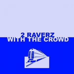 2 Raverz 歌手頭像
