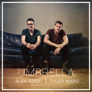 Alex Goot & Tyler Ward