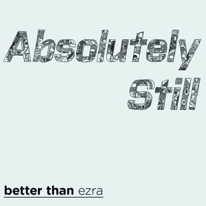 Better Than Ezra (洩露天機合唱團)