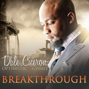 Dale Ciceron & Optimistic 4 Christ