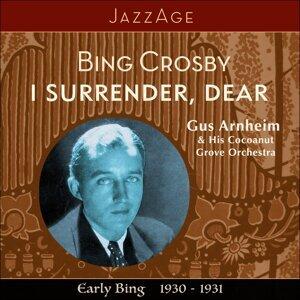 Bing Crosby, Gus Arnheim & His Cocoanut Grove Orchestra 歌手頭像