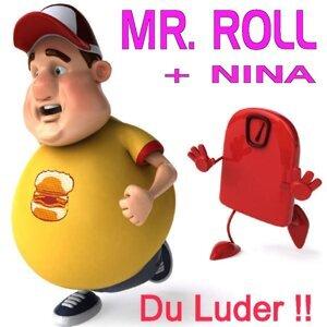 Mr. Roll + Nina