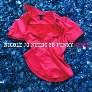 Nicole Jo needs 2B funky 歌手頭像
