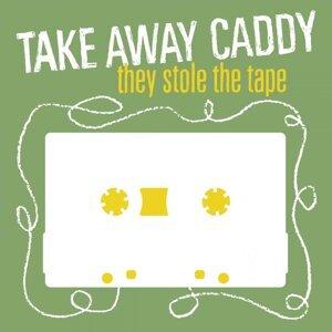 Take Away Caddy 歌手頭像