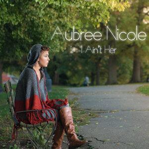 Aubree Nicole 歌手頭像