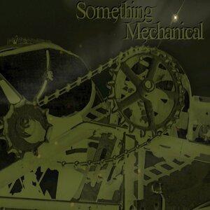 Something Mechanical 歌手頭像