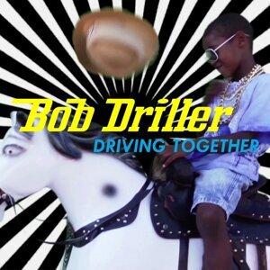 Bob Driller 歌手頭像