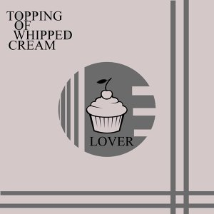 Topping of Whipped Cream 歌手頭像