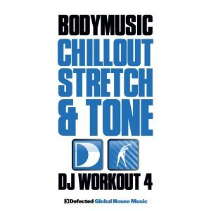 Defected Presents Bodymusic - Chillout, Stretch & Tone 歌手頭像