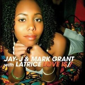 Jay-J & Mark Grant with Latrice 歌手頭像