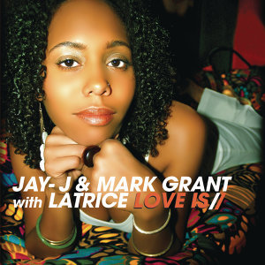 Jay-J & Mark Grant with Latrice 歌手頭像