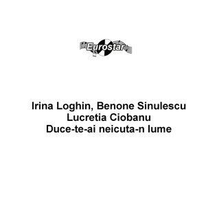 Irina Loghin, Benone Sinulescu, Lucretia Ciobanu 歌手頭像