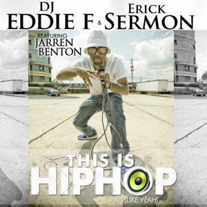 DJ Eddie F and Erick Sermon Feat Jarren Benton 歌手頭像