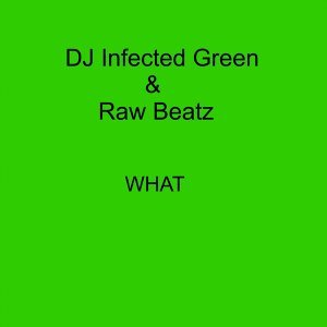 DJ Infected Green & Raw Beatz 歌手頭像