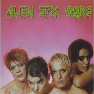Alien Sex Gods 歌手頭像