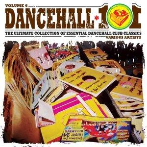 Dancehall 101 Vol. 6 アーティスト写真