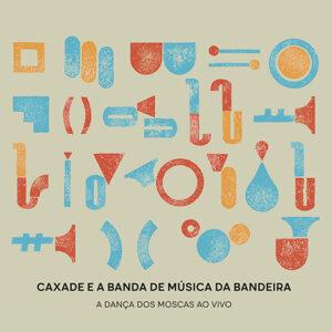 Caxade, Banda de Musica da Bandeira 歌手頭像