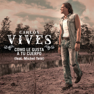 Carlos Vives Feat. Michel Teló 歌手頭像