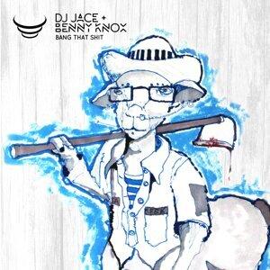 Benny Knox & DJ Jace 歌手頭像