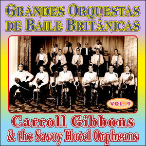 Carroll Gibbons & the Savoy Orpheans 歌手頭像