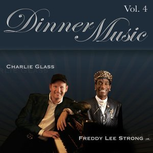 Dinner Music feat. Charlie Glass and Freddy Lee Strong jr. 歌手頭像
