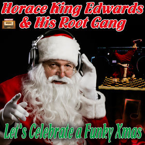 Horace King Edwards & His Root  Gang 歌手頭像